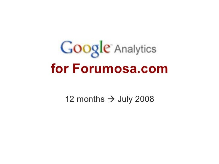 for Forumosa.com 12 months    July 2008