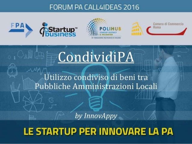 CondividiPA by InnovAppy Utilizzo condiviso di beni tra Pubbliche Amministrazioni Locali
