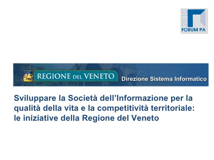 Sviluppare la Società dell'Informazione per la qualità della vita e la competitività territoriale:  le iniziative della Re...