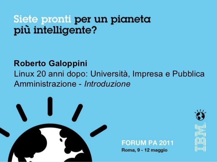 Roberto Galoppini Linux 20 anni dopo: Università, Impresa e Pubblica Amministrazione -  Introduzione