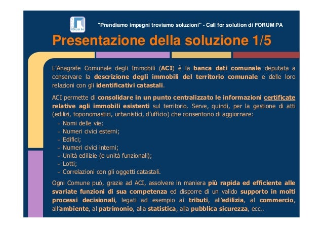 """""""Prendiamo impegni troviamo soluzioni"""" - Call for solution di FORUM PA L'Anagrafe Comunale degli Immobili (ACI) è la banca..."""