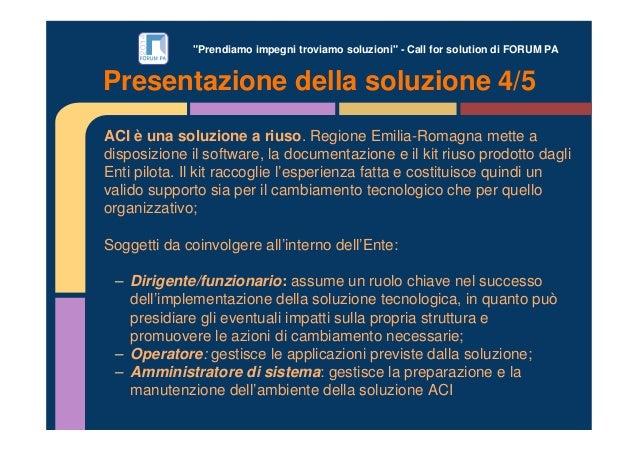 """""""Prendiamo impegni troviamo soluzioni"""" - Call for solution di FORUM PA ACI è una soluzione a riuso. Regione Emilia-Romagna..."""