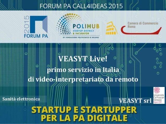 VEASYT srlSanità elettronica VEASYT Live! primo servizio in Italia di video-interpretariato da remoto
