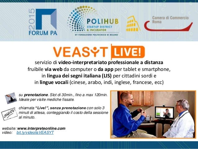 VEASYT Live! - video remote interpreting // Forum PA - call4ideas 2015 Slide 2