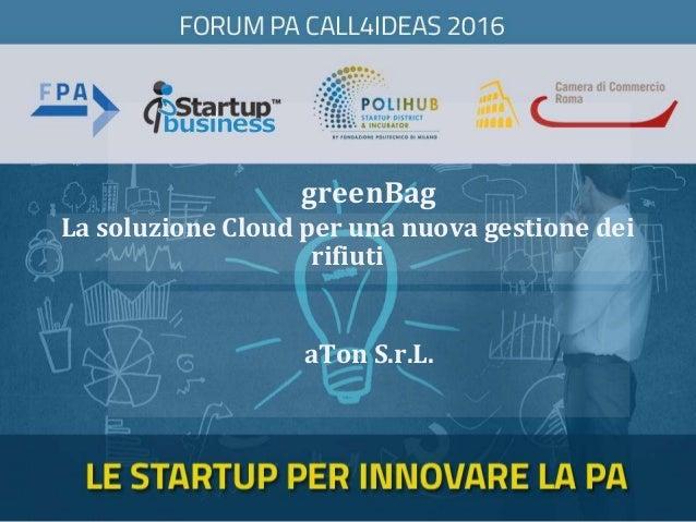 greenBag aTon S.r.L. La soluzione Cloud per una nuova gestione dei rifiuti