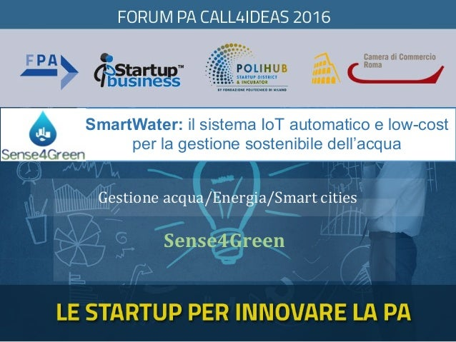 SmartWater: il sistema IoT automatico e low-cost per la gestione sostenibile dell'acqua  Sense4Green Gestioneacqua/Ener...