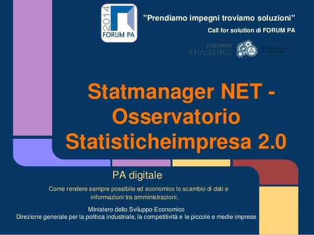 """""""Prendiamo impegni troviamo soluzioni"""" Call for solution di FORUM PA Statmanager NET - Osservatorio Statisticheimpresa 2.0..."""