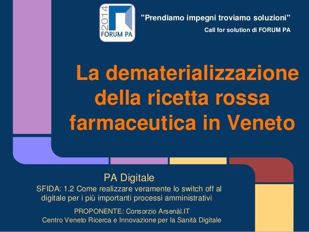 """""""Prendiamo impegni troviamo soluzioni"""" Call for solution di FORUM PA La dematerializzazione della ricetta rossa farmaceuti..."""