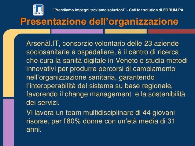 """""""Prendiamo impegni troviamo soluzioni"""" - Call for solution di FORUM PA Arsenàl.IT, consorzio volontario delle 23 aziende s..."""