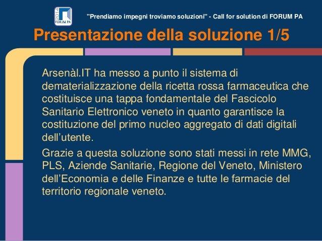 """""""Prendiamo impegni troviamo soluzioni"""" - Call for solution di FORUM PA Arsenàl.IT ha messo a punto il sistema di demateria..."""