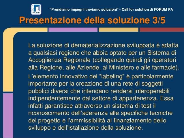 """""""Prendiamo impegni troviamo soluzioni"""" - Call for solution di FORUM PA La soluzione di dematerializzazione sviluppata è ad..."""