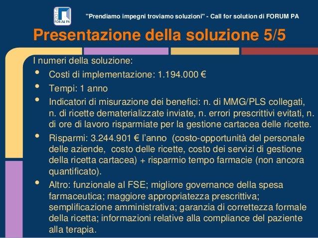 """""""Prendiamo impegni troviamo soluzioni"""" - Call for solution di FORUM PA I numeri della soluzione: • Costi di implementazion..."""