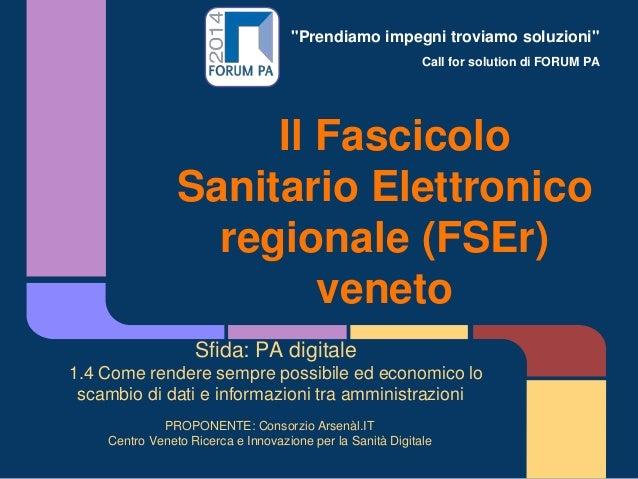 """""""Prendiamo impegni troviamo soluzioni"""" Call for solution di FORUM PA Il Fascicolo Sanitario Elettronico regionale (FSEr) v..."""