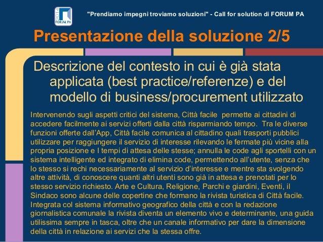 """""""Prendiamo impegni troviamo soluzioni"""" - Call for solution di FORUM PA  Presentazione della soluzione 2/5 Descrizione del ..."""