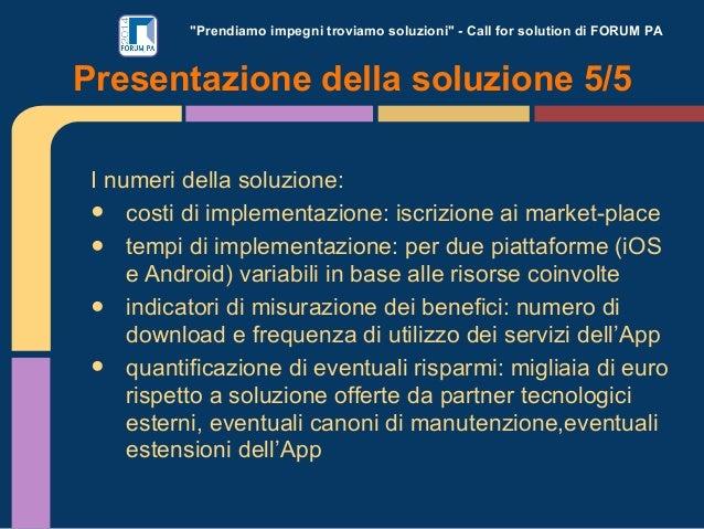 """""""Prendiamo impegni troviamo soluzioni"""" - Call for solution di FORUM PA  Presentazione della soluzione 5/5 I numeri della s..."""