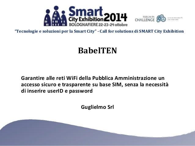 """""""Tecnologie e soluzioni per la Smart City"""" - Call for solutions di SMART City Exhibition Guglielmo Srl Garantire alle reti..."""