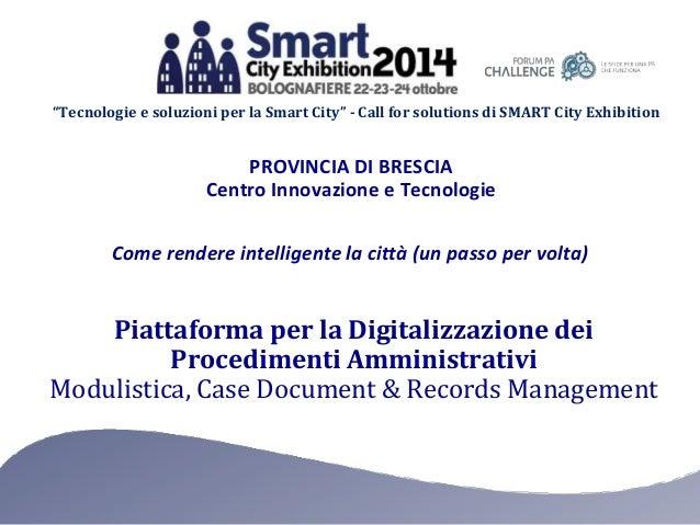 """""""Tecnologie e soluzioni per la Smart City"""" - Call for solutions di SMART City Exhibition  PROVINCIA DI BRESCIA  Centro Inn..."""