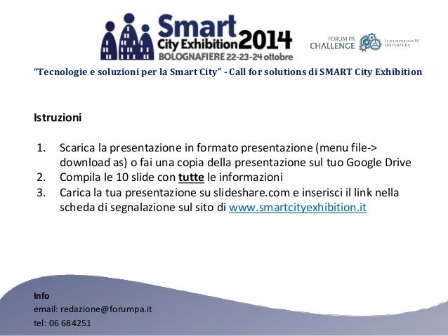 """Tecnologie e soluzioni per la Smart City"" - Call for solutions di SMART City Exhibition  Istruzioni  1.Scarica la present..."