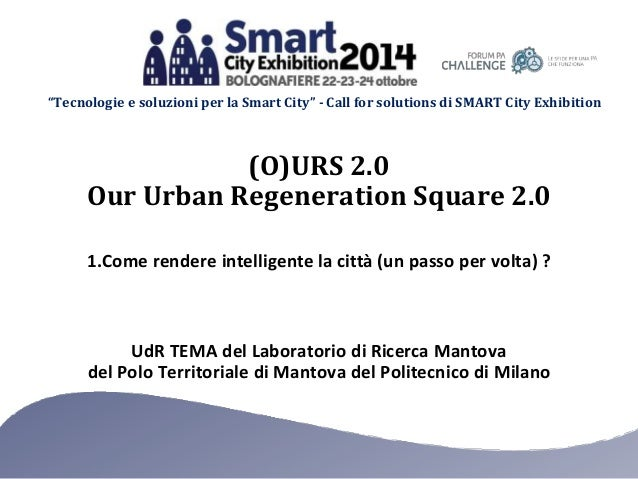 """Tecnologie e soluzioni per la Smart City"" - Call for solutions di SMART City Exhibition  (O)URS 2.0  Our Urban Regenerati..."