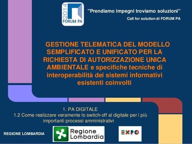 """""""Prendiamo impegni troviamo soluzioni"""" Call for solution di FORUM PA GESTIONE TELEMATICA DEL MODELLO SEMPLIFICATO E UNIFIC..."""