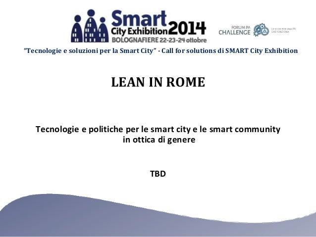 """""""Tecnologie e soluzioni per la Smart City"""" - Call for solutions di SMART City Exhibition  LEAN IN ROME  Tecnologie e polit..."""