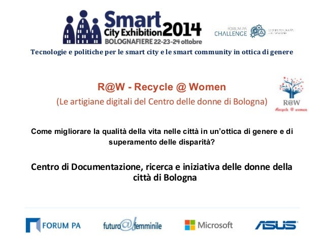 Tecnologie e politiche per le smart city e le smart community in ottica di genere  R@W - Recycle @ Women  (Le artigiane di...