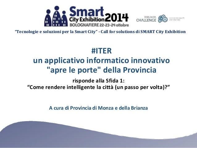 """""""Tecnologie e soluzioni per la Smart City"""" - Call for solutions di SMART City Exhibition  #ITER  un applicativo informatic..."""