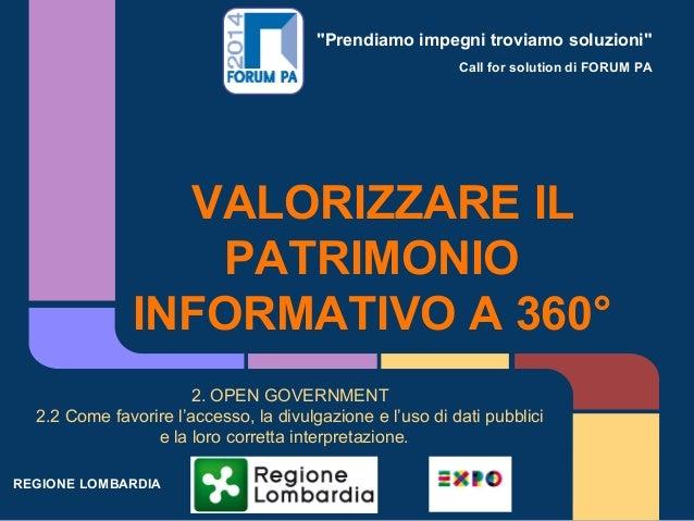 """""""Prendiamo impegni troviamo soluzioni"""" Call for solution di FORUM PA VALORIZZARE IL PATRIMONIO INFORMATIVO A 360° 2. OPEN ..."""