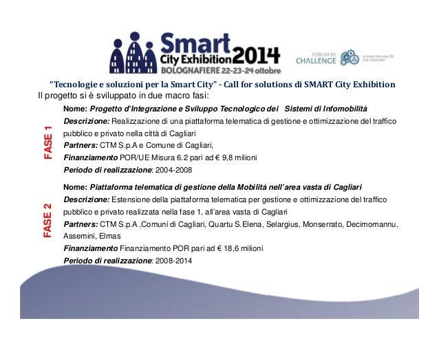 """""""Tecnologie e soluzioni per la Smart City"""" - Call for solutions di SMART City Exhibition  Il progetto si è sviluppato in d..."""