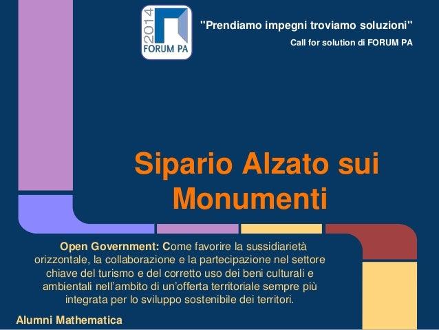 """""""Prendiamo impegni troviamo soluzioni"""" Call for solution di FORUM PA Sipario Alzato sui Monumenti Open Government: Come fa..."""