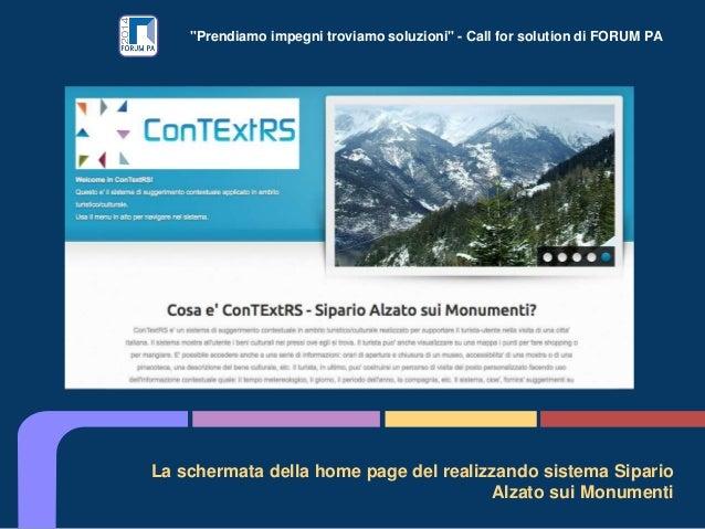 """""""Prendiamo impegni troviamo soluzioni"""" - Call for solution di FORUM PA La schermata della home page del realizzando sistem..."""