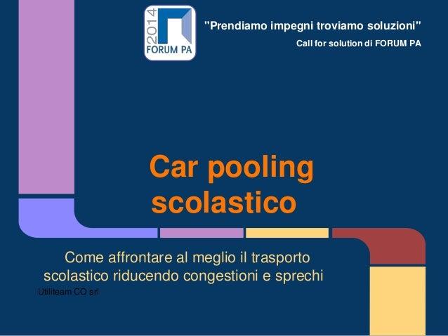 """""""Prendiamo impegni troviamo soluzioni"""" Call for solution di FORUM PA Car pooling scolastico Come affrontare al meglio il t..."""