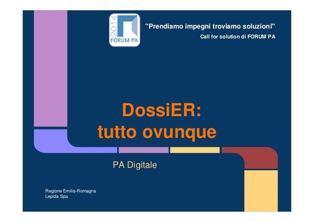 """""""Prendiamo impegni troviamo soluzioni"""" Call for solution di FORUM PA DossiER: tutto ovunque PA Digitale Regione Emilia-Rom..."""