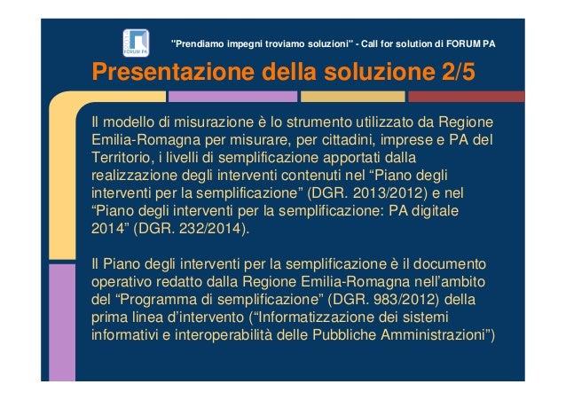 """""""Prendiamo impegni troviamo soluzioni"""" - Call for solution di FORUM PA Il modello di misurazione è lo strumento utilizzato..."""