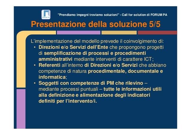 """""""Prendiamo impegni troviamo soluzioni"""" - Call for solution di FORUM PA Presentazione della soluzione 5/5 L'implementazione..."""