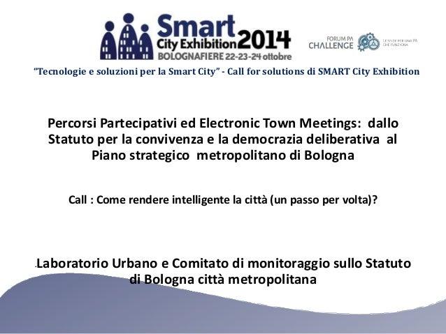 """""""Tecnologie e soluzioni per la Smart City"""" - Call for solutions di SMART City Exhibition  Percorsi Partecipativi ed Electr..."""
