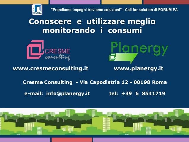 """""""Prendiamo impegni troviamo soluzioni"""" - Call for solution di FORUM PA www.cresmeconsulting.it Cresme Consulting - Via Cap..."""