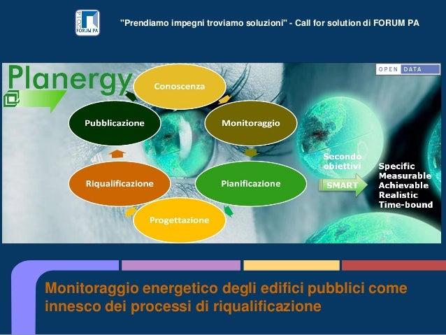 """""""Prendiamo impegni troviamo soluzioni"""" - Call for solution di FORUM PA Monitoraggio energetico degli edifici pubblici come..."""