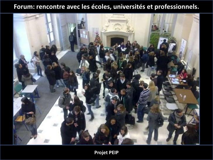 Forum: rencontre avec les écoles, universités et professionnels.<br />Projet PEIP<br />