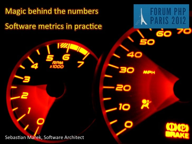 Magic behind the numbers  So.ware metrics in prac&ce Sebas&an Marek, So.ware Architect