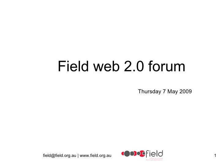 Field web 2.0 forum Thursday 7 May 2009