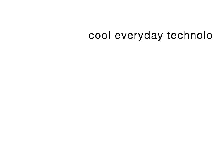 cool everyday technology