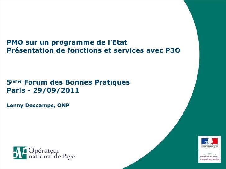PMO sur un programme de l'Etat  Présentation de fonctions et services avec P3O 5 ième  Forum des Bonnes Pratiques Paris - ...