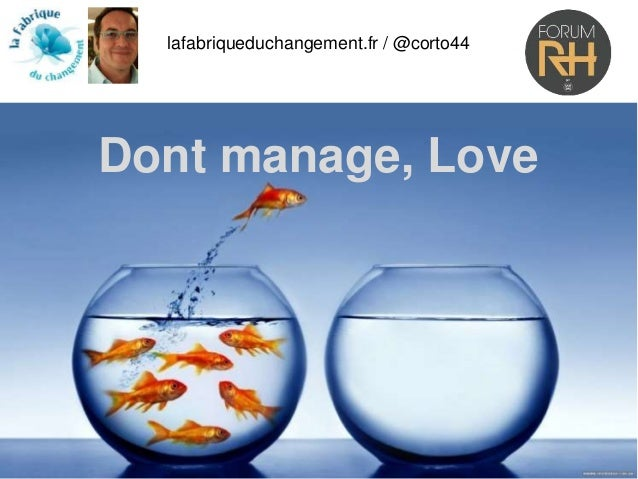 lafabriqueduchangement.fr / @corto44 Dont manage, Love