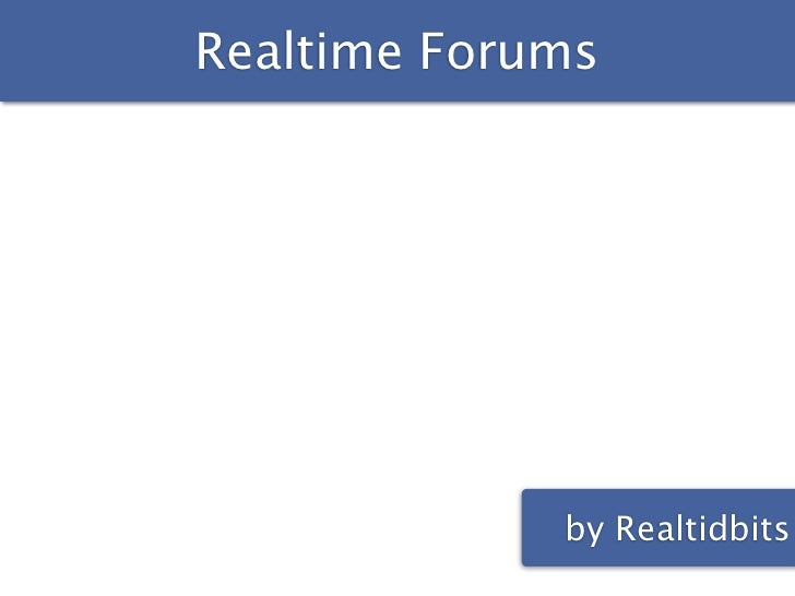 Realtime Forums             by Realtidbits