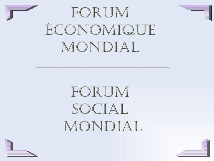 Forums mondial et social