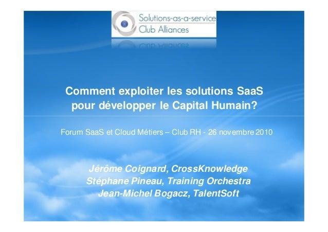 Comment exploiter les solutions SaaS pour développer le Capital Humain? Forum SaaS et Cloud Métiers – Club RH - 26 novembr...