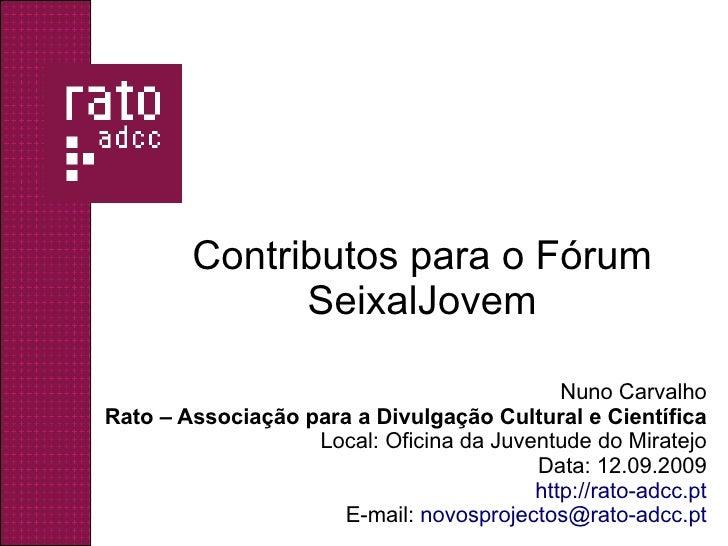 Contributos para o Fórum               SeixalJovem                                              Nuno Carvalho Rato – Assoc...