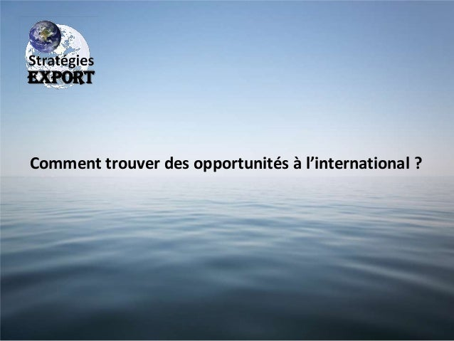 EXPORT  Comment trouver des opportunités à l'international ?