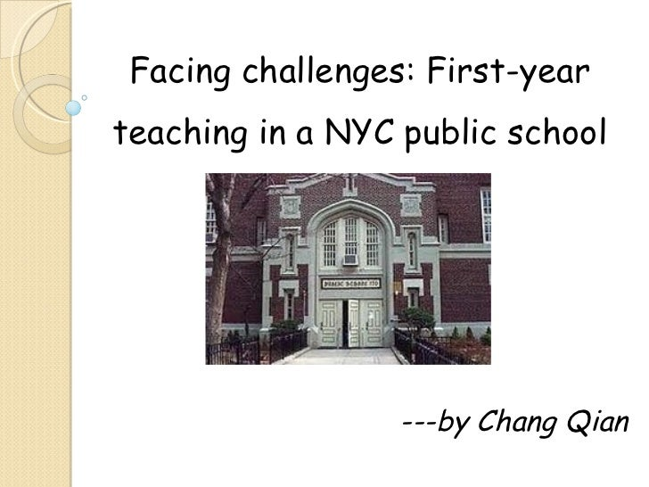 Facing challenges: First-year teaching in a NYC public school ---by Chang Qian